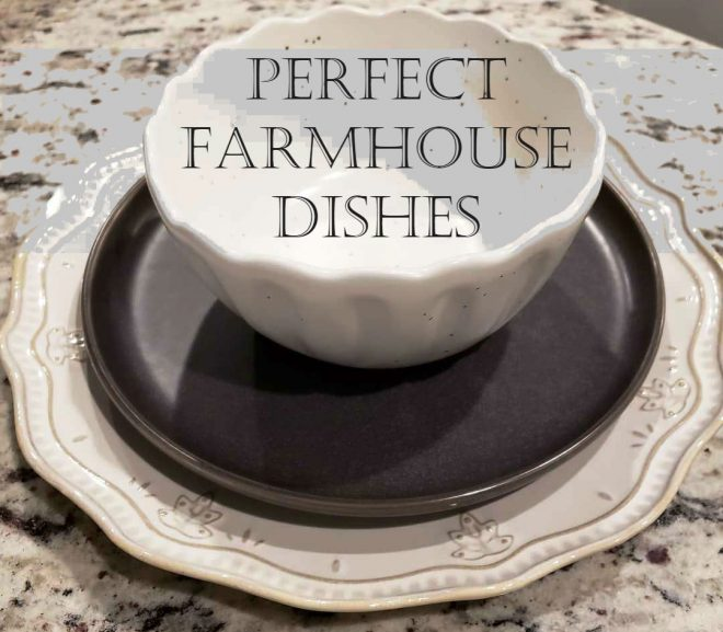 Perfect Farmhouse Dishes